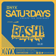 Onyx Saturday: Escape the Ordinary presents BASH!