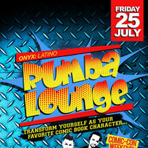 Onyx Room: Rumba Lounge Fridays presents Comic Con Kickoff