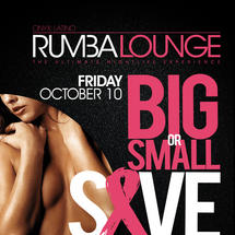 Rumba Lounge presents Big OR Small SAVE them ALL! (Breast Cancer Awareness Event)