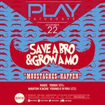 Play Saturday presents Movember: Save a BRO, Grow a MO