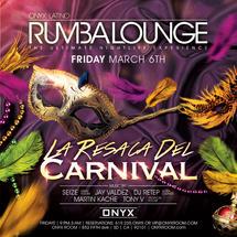 Rumba Lounge Fridays presents La Resaca de Carnival