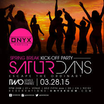 Onyx Saturday: Escape the Ordinary, Spring Break Kickoff