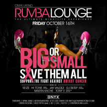 Rumba Lounge Fridays presents Big or Small Save them ALL!