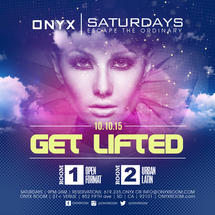Onyx Saturday: Escape the Ordinary presents Get Lifted