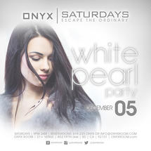 Onyx Saturday: Escape the Ordinary presents White Pearl Party