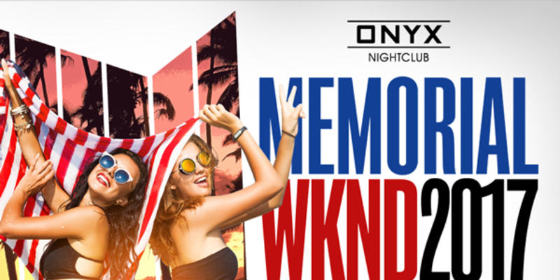 ONYX Room's Memorial Day Weekend Party Rundown